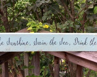 Live in the sunshine, Swim the Sea, Drink the Wild Air sign/Ralph Waldo Emerson quote/hand painted/distressed/nautical/beach/wooden sign