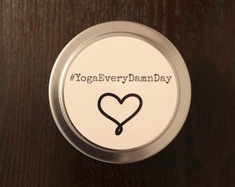 YogaEveryDamnDay 4 oz., 100% soy wax tin candle