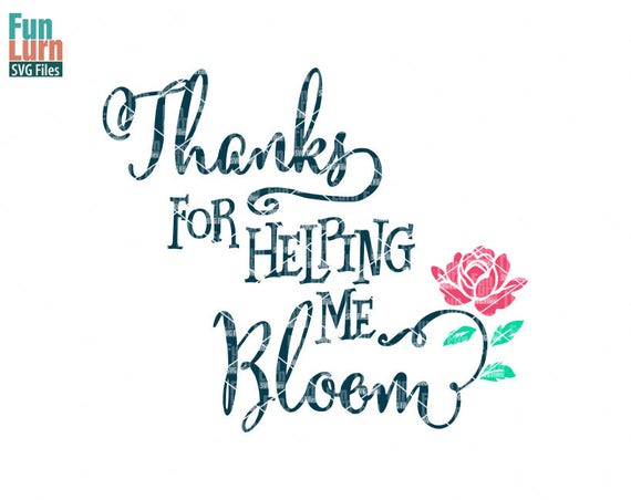Thanks For Helping Me Grow Quotes: Thank You For Helping Me Bloom Svg Teacher Appreciation
