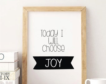 Today I Will Choose Joy Print Black and White Typography Print Inspirational Quote Digital Download Wall Art Motivational Print Today Print