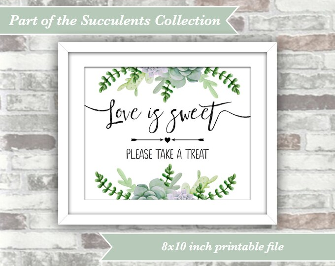 INSTANT DOWNLOAD - Love is Sweet Sign - Wedding Succulents