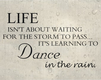 Custom Sign, Typography, Art Print, Rain, Dance, Dancing In The Rain