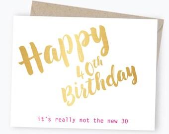 40e anniversaire carte - feuille d'or - joyeux anniversaire - il n'est vraiment pas le nouveau 30