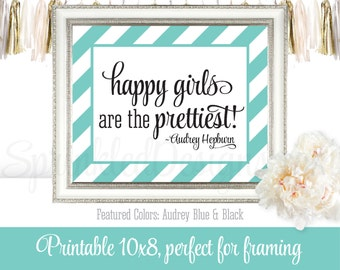 Happy Girls Are The Prettiest   Girls Room Makeup Vanity Wall Art Home Decor    Audrey Blue Teal Aqua Black Decoration   Printable 8x10 Sign