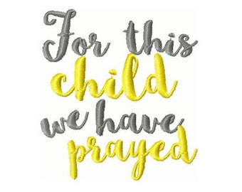 For This Child We Have Prayed Embroidery Design 4x4 -INSTANT DOWNLOAD-