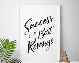 Success Is The Best Revenge, printable quote, success quote, success prints, success quotes, revenge quote, revenge quotes