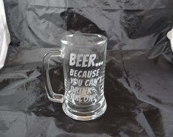 Beer... Because You Can't Drink Bacon- Custom Etched Beer Mug