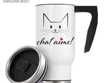 "Travel mug, coffee mug, ""cat"" love "", I love you, Valentine, gift for the cat lover, friendship, couple, kitten"