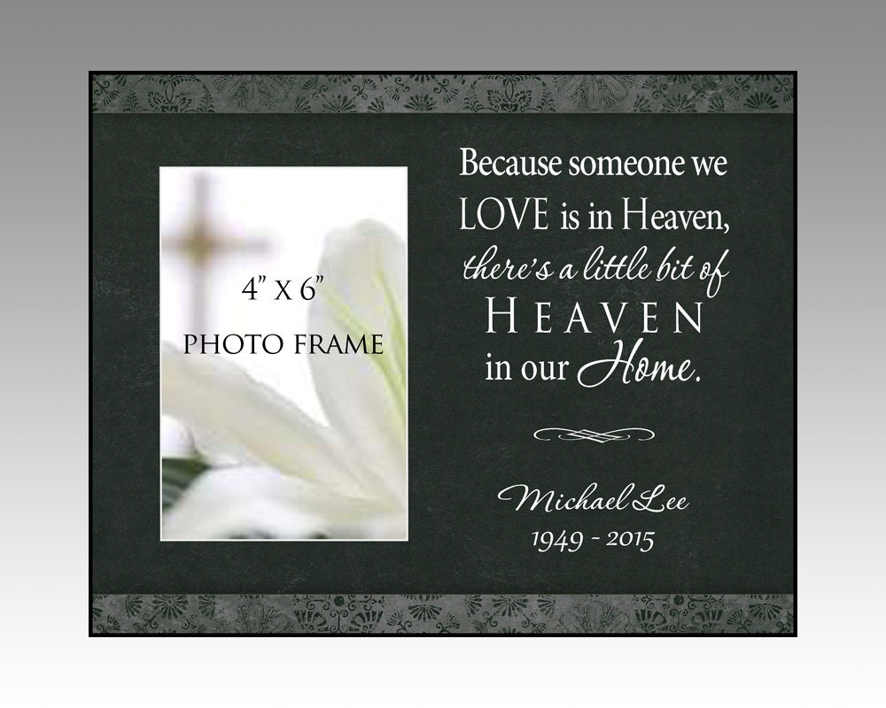 Love Quote Picture Frames Bereavement Picture Frame Because Someone We Love Is In