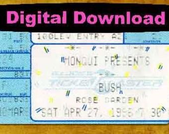 BUSH  Concert Ticket Stub, PHOTOSHOP FILE
