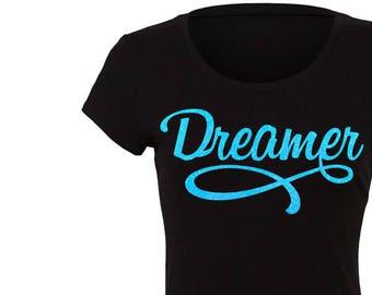 Dreamer Glitter Shirt - Various Shirt Styles to Choose