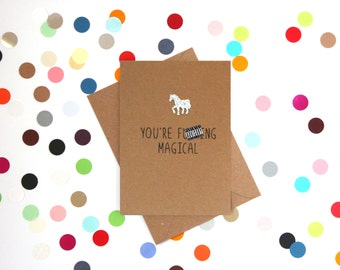 Funny unicorn card: You're f**king magical, funny birthday card, funny thank you card, funny just because card, Funny friendship card