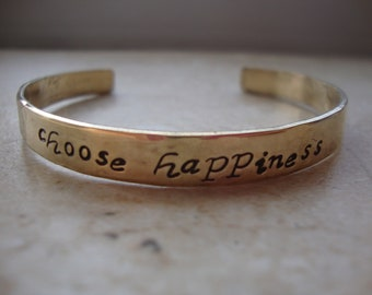 Choose happiness Inspired hand stamped brass cuff bracelet | uplifting | encourage