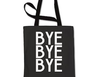 Bye Bye Bye Shopping Tote Bag