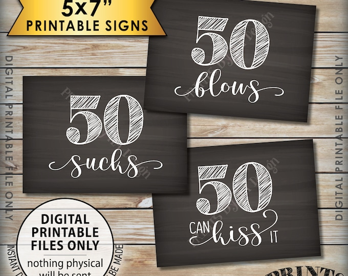 50th Birthday Signs, 50 Sucks 50 Blows 50 Can Kiss It, Funny Candy Bar, Birthday Party Decor, 3 PRINTABLE 5x7 Chalkboard Style Signs <ID>