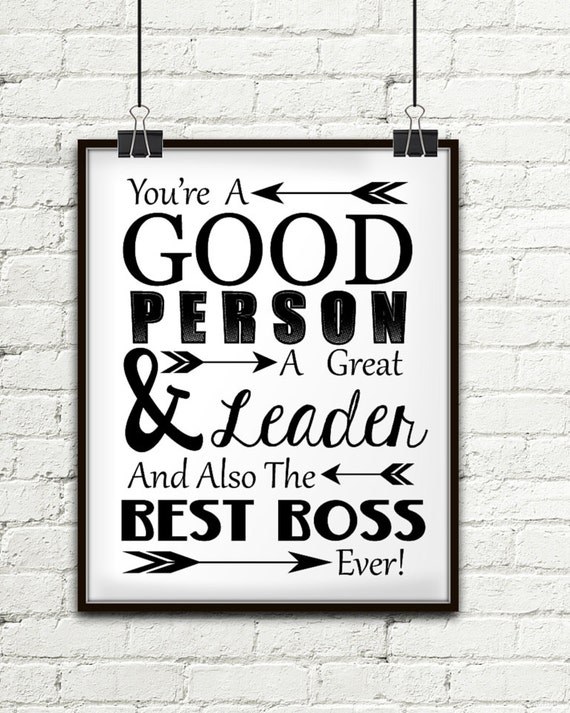 You're A Good Person A Great Leader And Also The Best Boss
