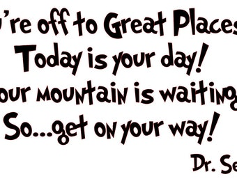 "Dr. Seuss quote ""You're Off to Great Places!"" SVG File"