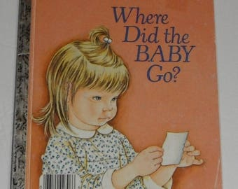 Where Did The Baby Go by Sheila Hayes Illustrated by Eloise Wilkin Vintage A Little Golden Book