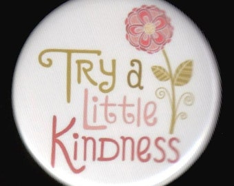 Try A Little Kindness With This Button