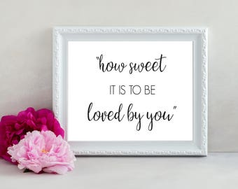 How Sweet It Is To Be Loved By You Sign, Wedding Sign, Wedding Printable, Instant Download, Dessert Table Sign, Printable Sign,Wedding Decor