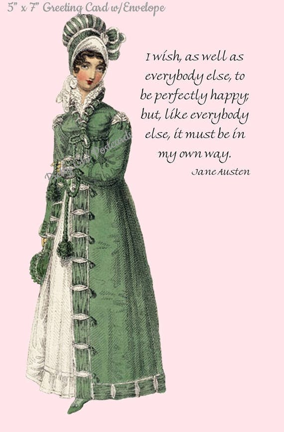 "JANE AUSTEN Jane Austen Card, I Wish As Well As Everybody Else To Be Perfectly Happy, 5"" x 7"" Greeting Card w/Envelope, Blank Inside"