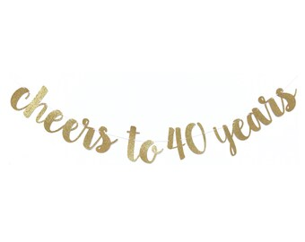 Cheers to 40 Years Banner | 40th Birthday Decoration | 40 and Fabulous | 40 Birthday | 40th Birthday Banner |  Fortieth Birthday Party Decor