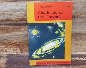 Challenge of the Universe, 1965, Hynek and Anderson, READ DESCRIPTIONS,  vintage science book