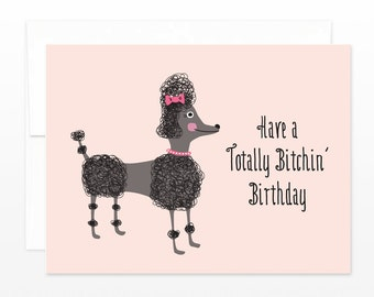 Funny Poodle Birthday Card - Have a Totally Bitchin' Birthday Greeting Card, Cute Poodle Birthday, BFF Card, Friendship Card, Friend card