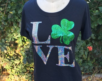 LOVE! -  Irish. St. Patrick's Day. St. Paddy's Day. Glitter. Drinking. Drunk. Holiday Shirts. Bling. Sparkle. Spangles. Love.