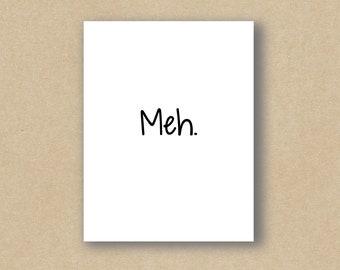 Meh - Greeting Card - Birthday Card - Holiday Card