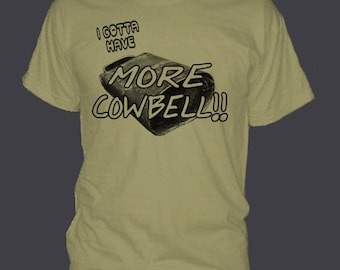 FUNNY MORE COWBELL t-shirt tee shirt short or long sleeve your choice! all sizes many colors
