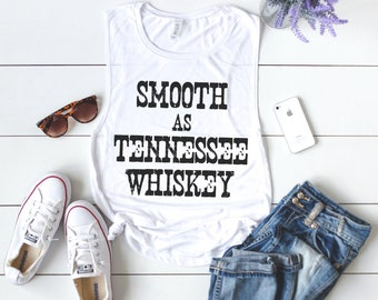 Smooth As Tennessee Whiskey Muscle Tank Top - Country Tank Top - Smooth As Tennessee Whiskey Tank Top - Country Shirt - Stagecoach Shirt