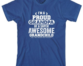 I'm A Proud Grandpa Of A Super Awesome Grandchild (Yes They Bought Me This Shirt) - father's day, pawpaw, gift idea ID: 1913