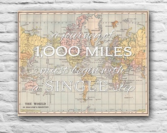A journey of 1000 miles must begin with a single step PRINT Nursery Decor Motivational Wall Art Wedding Gift Inspirational Vintage World Map