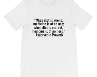 When diet is wrong, medicine is of no use; when diet is correct, medicine is of no need.  -Ayuervedic Pro