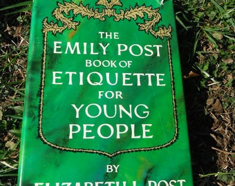 The Emily Post Book of Etiquette for Young People - E. Post
