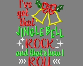 Buy 3 get 1 free!  I've got that Jingle Bell ROCK and that's how I ROLL, jingle bells applique embroidery design, Christmas