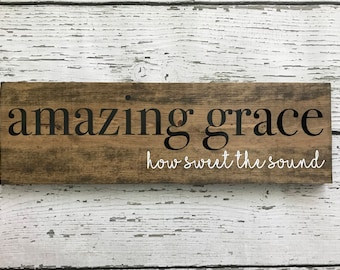 Amazing Grace Wooden Sign // Amazing Grace How Sweet the Sound // Wooden Sign