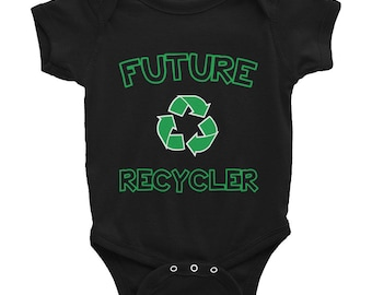 Green Baby Gift Recycle Earth Day Recycling Future Recycler Environment Eco Green Living Environmentalist Save Planet Infant Bodysuit