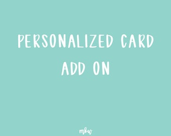 Persoanalized Card Add On - mkw design co.