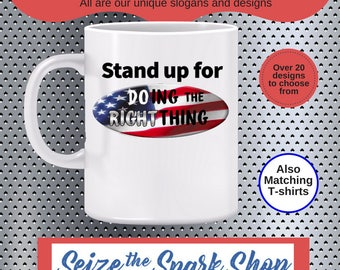 Stand up for Doing the Right Thing Mug - protect good behavior, support doing what's right, build trust, also a T-shirt and PRINTABLE