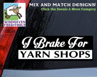 I Brake for Yarn Shops Saying -DECAL WFT-024-11x3- 18 Colors! Vinyl Sticker for Cars, Trucks, Laptops, Electronics, Labels, Storage and More