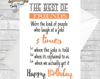 Happy birthday - Best Friend - BFF - BAE - Joke - Funny - Celebration - Made by Cheeky Pooch - Greeting Cards - Humorous - Cheeky - Friends