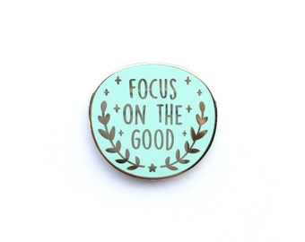 Mint Focus on the Good Pin, Enamel Pin, Wishes, gold metal, hard enamel, brooche, good vibes, mint, little lefty lou
