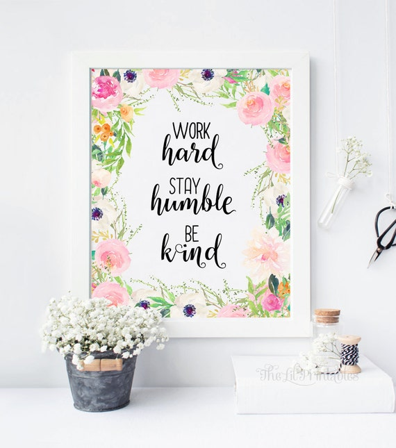Work Hard Stay Humble Be Kind Printable Teen Wall Art Wall