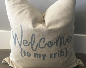 Welcome to My Crib Down Feather Pillow