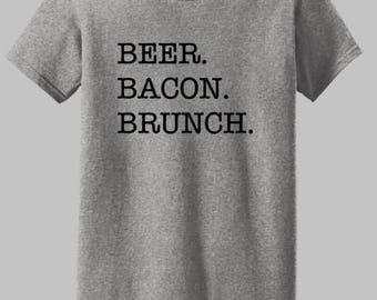 Beer. Bacon. Brunch. Shirt