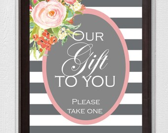 Our Gift To You Wedding Favor Printable Sign 8x10, wedding signage, printable wedding sign, favor sign, wedding gift sign, please take one