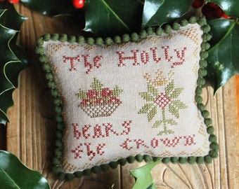 The Holly Bears the Crown : Cross Stitch Pattern by Heartstring Samplery