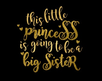 This Little Princess is going to be a Big Sister in Gold Glitter and Gold Metallic  Pregnancy Announcement Iron On Vinyl Decal 242a